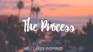 LAKEY INSPIRED The Process...