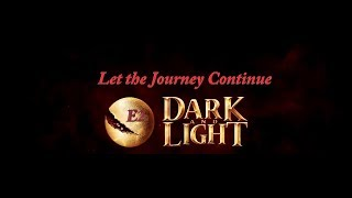 Dark and Light E2 Let the Journey Continue!!!