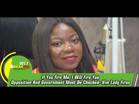 If You Fire Me, I Will Fire You, Opposition And Government Must Be Checked- Vim Lady Fires