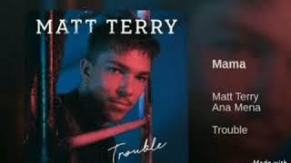 Matt Terry   Mamá (Solo Version)