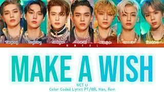 NCT U 'Make A Wish' (Color Coded Lyrics Han/Rom/PT-BR) | Tradução/Legendado