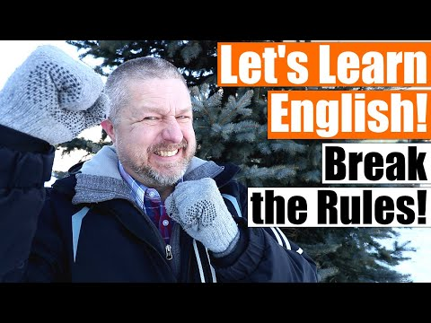 Learn 9 Ways that Native English Speakers Break the Rules!