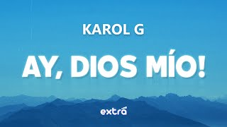 KAROL G - Ay, DiOs Mío! (Lyrics / Letra)