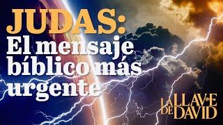 Judas: El mensaje bíblico más urgente