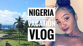 VACATION VLOG | NIGERIA SUMMER 2017