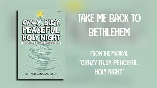 Take Me Back to Bethlehem (Lyric Video)   Crazy, Busy, Peaceful, Holy Night [Simple Kids Christmas]