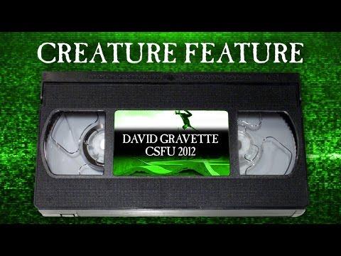 Image for video Creature Feature: David Gravette CSFU Part