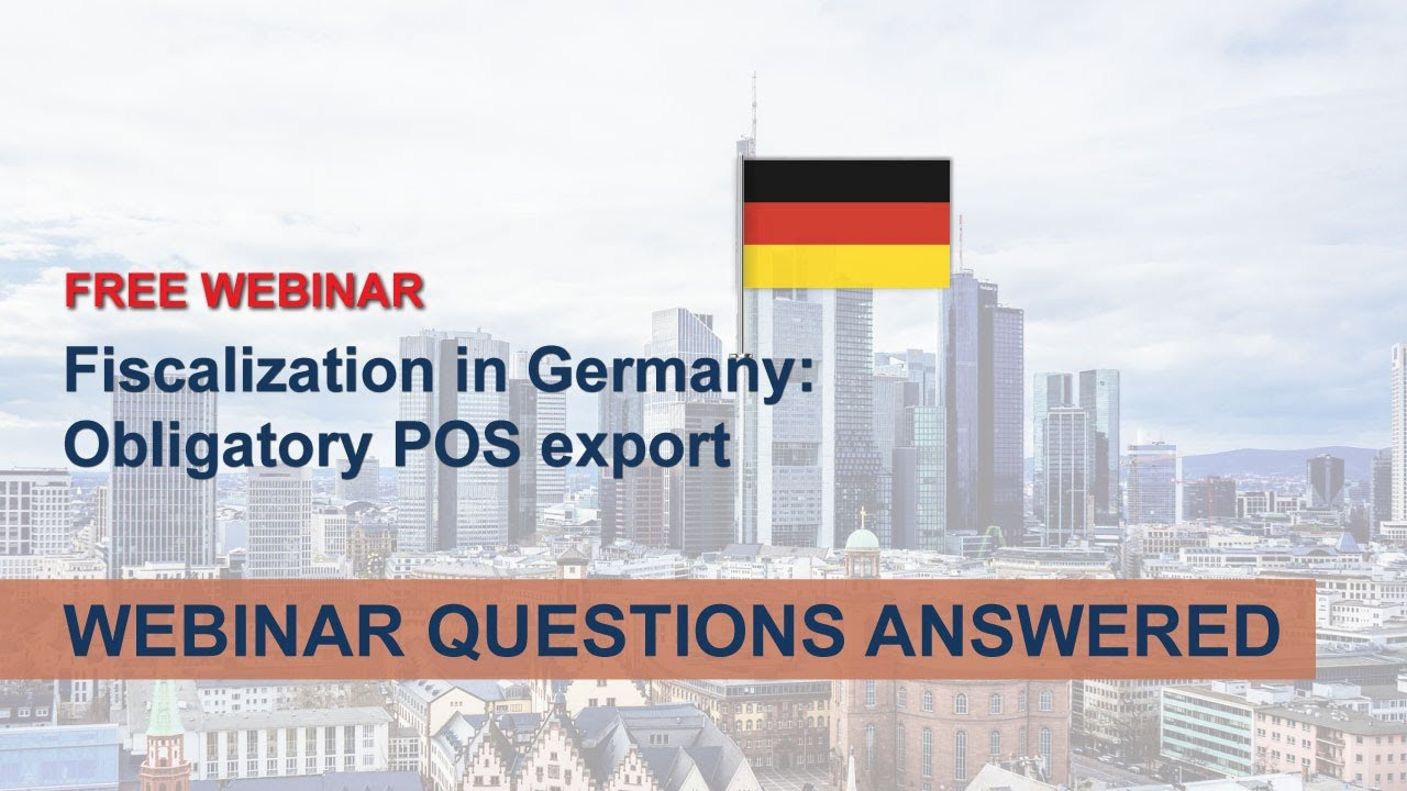 "Fiscalization in Germany ""Obligatory POS export"" - Webinar Q&A and technical presentation"