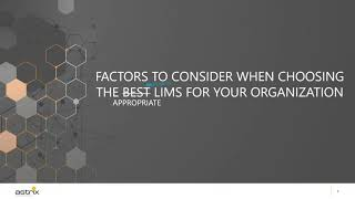 Astrix Webinar – Factors to Consider When Choosing the Best LIMS for Your Company