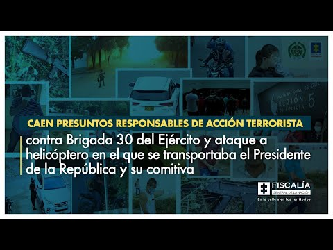 Fiscal Barbosa: Caen presuntos responsables de acción terrorista contra Brigada 30 y ataque a helicóptero presidencial