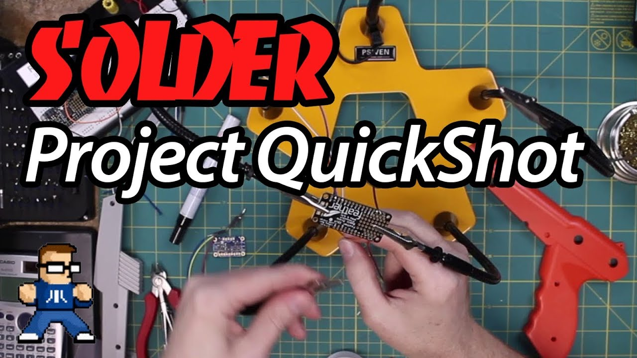 Soldering Supercut: Project QuickShot