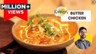 Butter Chicken | बटर चिकन | Chef Ranveer