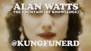 Alan Watts - The Fountain (Of Knowledge) | Death is the Road to Awe