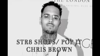 Chris Brown - Str8 Shots / Pop It
