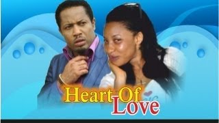 Heart Of Love - Nigeria Nollywood Movie
