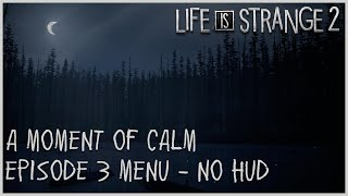 A Moment of Calm - Episode 3 Menu [NO HUD]