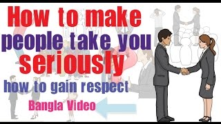 How to make people take you seriously your way to success | how to gain respect|