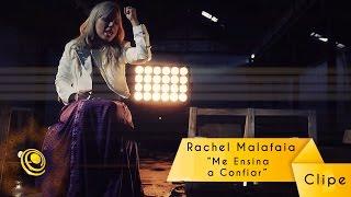 Rachel Malafaia - Me Ensina a Confiar - (Video Oficial)