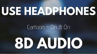 Cartoon - On  On (feat. Daniel Levi) (8D AUDIO)