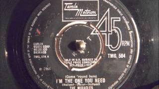 THE MIRACLES -  ( Come 'round here ) I'M THE ONE YOU NEED