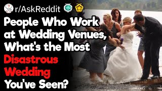 What's the Most Disastrous Wedding You've Seen?