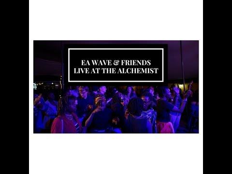 EA WAVE + Friends - Live at The Alchemist...