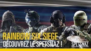 Tom Clancy's Rainbow Six Siege - Découvrez le Spetsnaz !
