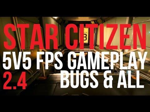 Star Citizen   FPS 5v5 Gameplay & Setup   Alpha 2.4 Bugs, Bants & All