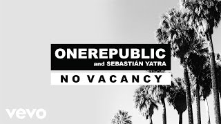 OneRepublic & Sebastián Yatra - No Vacancy (Audio)