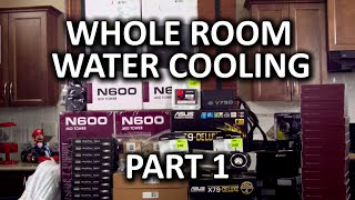 Whole Room Water Cooling Project - Day 1
