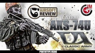 CA18M AKS - 74U CLASSIC ARMY [ PROTO USINE ] / DM DIFFUSION # AIRSOFT REVIEW