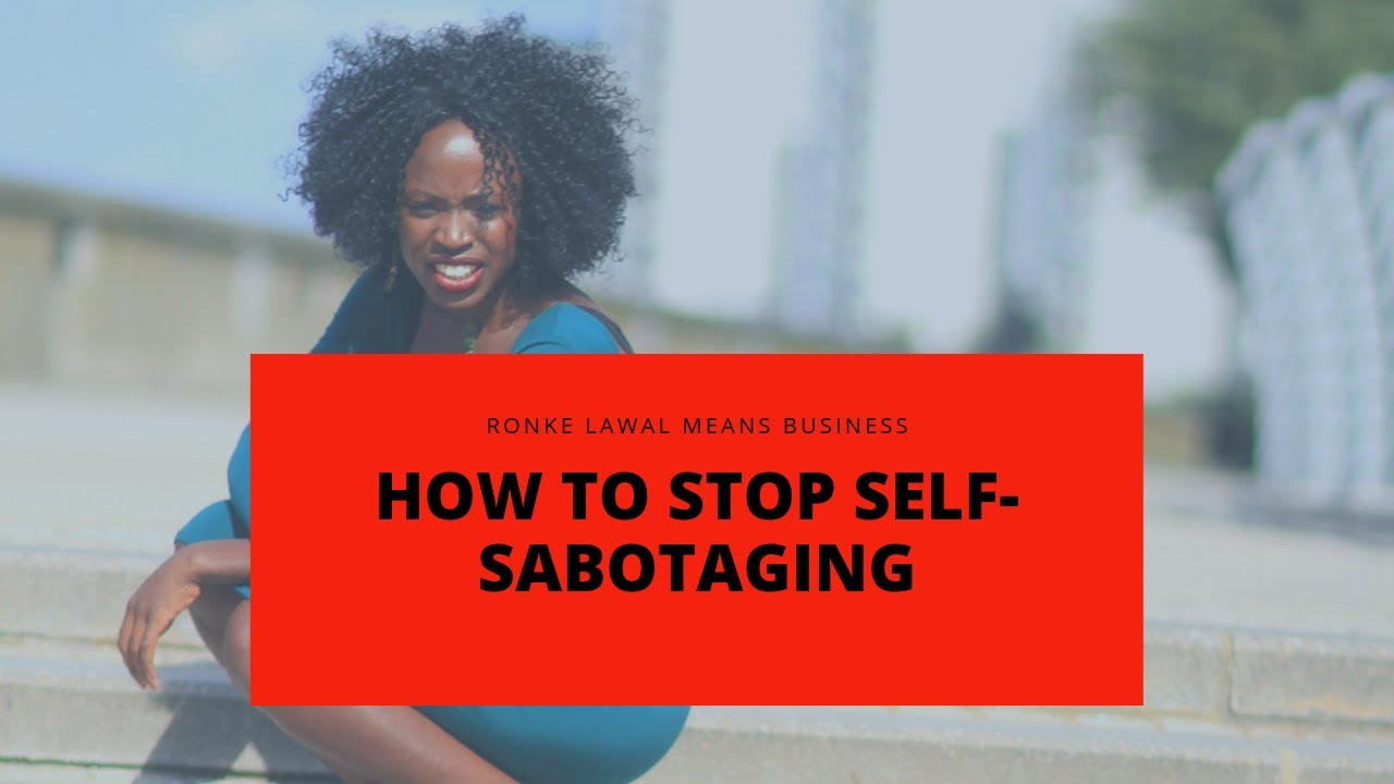 How to Stop Self-Sabotaging