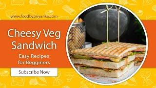Cheesy Veg sandwich Recipe | Cheese Sandwich