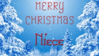 Merry Christmas Niece! A special message just for you.