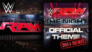"""WWE: """"The Night 2014 Remix"""" (Official Monday Night RAW Theme) Theme Song + AE (Arena Effect)"""