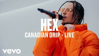 HEX   Canadian Drip (Live) | Vevo DSCVR ARTISTS TO WATCH 2019