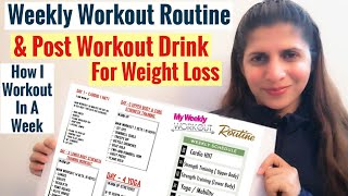 My Weekly Workout Program  | One Week Exercise Routine For Weight Loss | Women | Post Workout Drinks