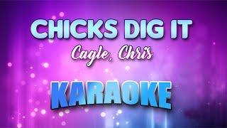 Chicks Dig It - Cagle, Chris (Karaoke version with Lyrics)