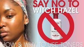 PLEASE STOP USING WITCH HAZEL! - The proper way to TONE.