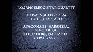 LAGQ (Los Angeles Guitar Quartet) -Carmen suite- (Toreador)