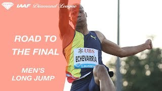 Road To The Final: Men's Long Jump - IAAF Diamond League