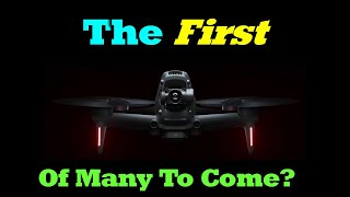 DJI FPV Drone - The First Of Many
