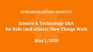 Science & Technology Q&A for Kids (and others): How Things Work