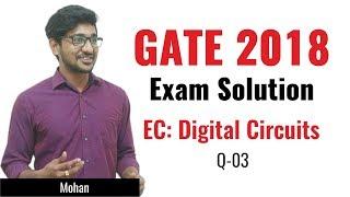 Digital Circuits | 03 | Electronics & Communication | GATE 2018 Exam Solution