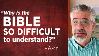 """Why Is the Bible So Difficult to Understand?"" (Part 2) 