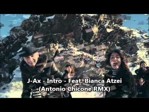 J-Ax – Intro – Feat. Bianca Atzei (Antonio Chicone RMX)