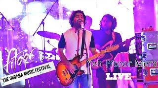 Yeh Fitoor Mera | Arijit Singh LIVE