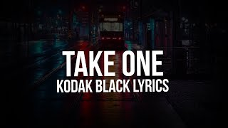 Kodak Black   Take One (Lyric Video)