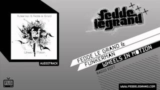 Fedde Le Grand & Funkerman - Wheels in Motion