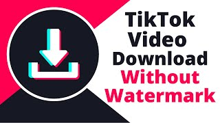 Video Downloader for Tik Tok | TikTok Video Downloader Without Watermark Apk